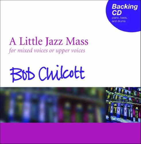 Chilcott, B: Little Jazz Mass: Backing CD