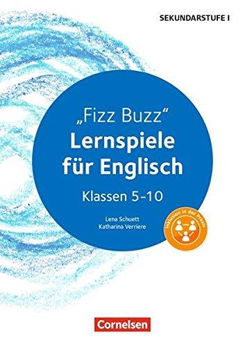 Lernen im Spiel Sekundarstufe I: Fizz Buzz: Lernspiele für Englisch Klassen 5-10. Kopiervorlagen (Lernen im Spiel Sekundarstufe I / Englisch)
