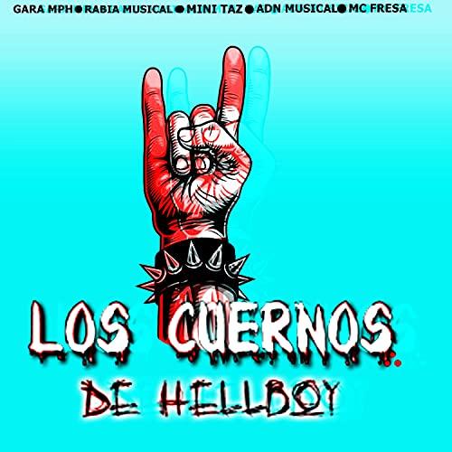 Los Cuernos de Hellboy (feat. La Rabia Musical, Mini Taz, ADN Musical & Mc Fresa)