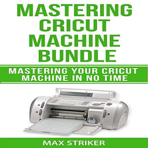 Mastering Cricut Machine Bundle audiobook cover art