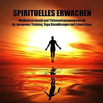 Spirituelles Erwachen - Meditationsmusik und Tiefenentspannungsmusik für Autogenes Training, Yoga Atemübungen und Erleuchtung