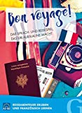 Bon Voyage! Das Sprach- und Reisespiel, das Urlaubslaune macht: Reiseabenteuer erleben und Französisch lernen / Sprachspiel (Gute Reise!)