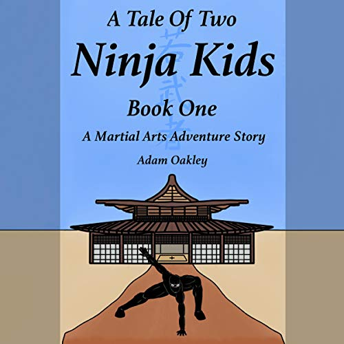 A Tale of Two Ninja Kids: Book 1 audiobook cover art