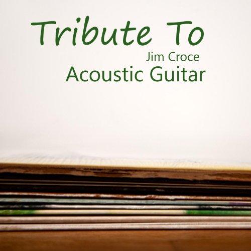Acoustic Guitar: Tribute to Jim Croce