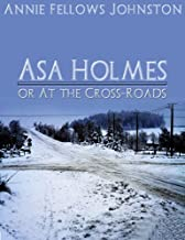 Asa Holmes: or At the Cross-Roads