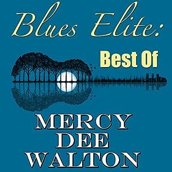 Blues Elite: Best Of Mercy Dee Walton