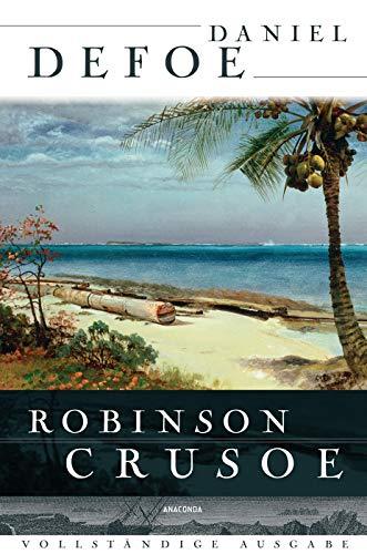 Robinson Crusoe - Vollständige Ausgabe