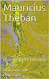 Mauricius Theban: mauricio el tebano (German Edition)