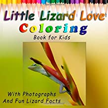 Little Lizard Love Coloring Book for Kids: Coloring Activity Book for Children with Photographs and Fun Lizard Facts