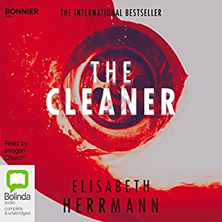The Cleaner                   By:                                                                                                                                 Elisabeth Herrmann                               Narrated by:                                                                                                                                 Imogen Church                      Length: 14 hrs and 23 mins     55 ratings     Overall 3.9