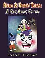 Bella & Burky Tales: A Far Away Friend