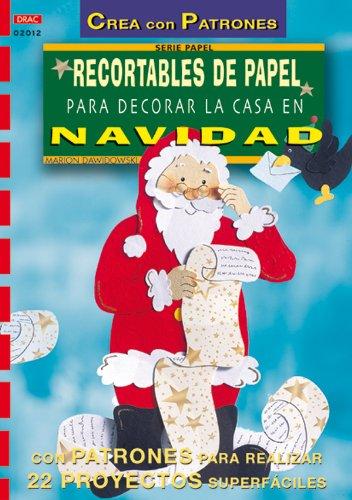 Serie Papel nº 12. RECORTABLES DE PAPEL PARA DECORAR LA CASA EN NAVIDAD (Cp Serie Papel (drac))