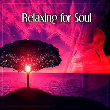 Relaxing for Soul – Classical Songs After Work, Relaxed Mind, Classical Music for Soul, Rest After Work