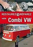 Restaurez et réparez votre Combi VW - Editions Techniques pour l'Automobile et l'Industrie - 06/09/2017