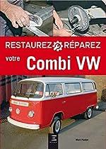 Restaurez et réparez votre Combi VW de Mark Paxton
