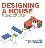 Image of Designing a House: An Illustrated Guide to Planning Your Own Home