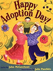 Happy Adoption Day!: John McCutcheon, Julie Paschkis