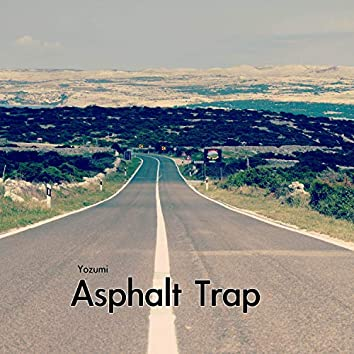 Asphalt Trap
