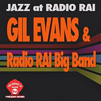 Jazz At Radio Rai: Gil Evans & Radio RAI Big Band Live (Via Asiago 10)