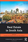 Real Estate in South Asia (Routledge International Real Estate Markets Series)