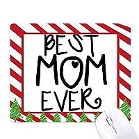 これまでに最高のお母さんの言葉は母の日 ゴムクリスマスキャンディマウスパッド