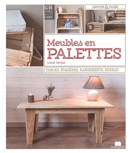 Meubles en palettes: tables etageres rangements bureau