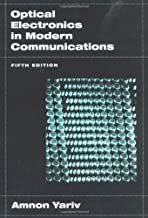 Optical Electronics in Modern Communications (The Oxford Series in Electrical and Computer Engineering)