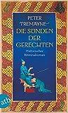 Die Sünden der Gerechten: Historischer Kriminalroman (Schwester Fidelma ermittelt, Band 31)
