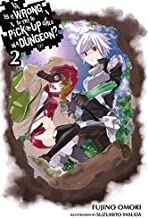 Is It Wrong to Try to Pick Up Girls in a Dungeon?, Vol. 2 - light novel (Is It Wrong to Pick Up Girls in a Dungeon?)