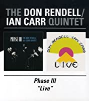 Phase Iii/Live / The Don Rendell/Ian Carr Quintet by The Don Rendell/Ian Carr Quintet (2004-06-08)