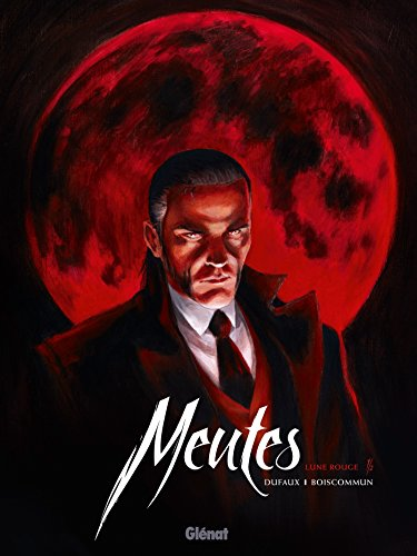 Meutes - Tome 01: Lune Rouge 1/2
