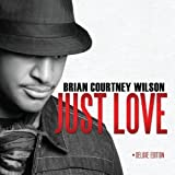 Just Love By Brian Courtney Wilson (2010-10-05)