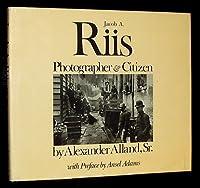 Jacob A. Riis: Photographer & citizen 0912334665 Book Cover