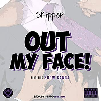 Out My Face (feat. Show Banga) - Single