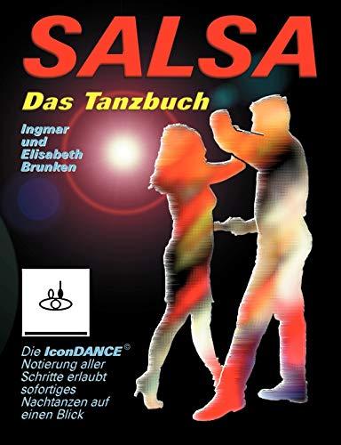 Salsa - Das Tanzbuch: Schritte, Folgen und Szenetipps fr Anfnger und Fortgeschrittene