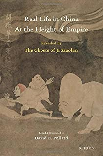 Real Life in China at the Height of Empire: Revealed by the Ghosts of Ji Xiaolan