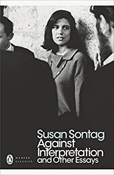 Against Interpretation and Other Essays (Penguin Modern Classics) by [Susan Sontag]