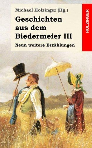 Geschichten aus dem Biedermeier III: Neun weitere Erzählungen