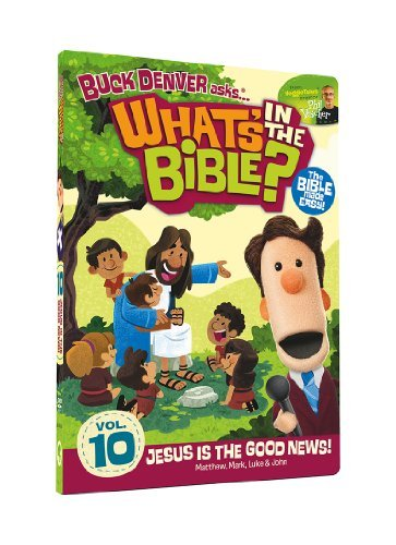 Buck Denver Asks: What's in the Bible? Volume Ten - Jesus is the Good News! by Buck Denver