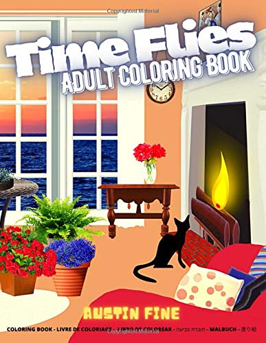 Time Flies Adult Coloring Book: An Adult Coloring Book Featuring Relaxing Outdoor & Random Scenes from the Time when Life Was Normal | Perfect Gift Ideas | Relaxation Coloring Book