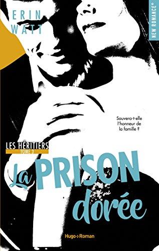 Les héritiers - tome 3 La prison dorée eBook: Watt, Erin, Hugo ...