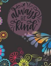 Sketch Book: Always Be Kind: Pretty Pink Floral Women or Girls Bible Verse Notebook | Large Unlined Journal to write in or Draw | Sketch book for ... Gift (Inspirational Bible Quotes Cover Vol.)