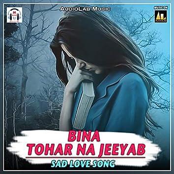 Bina Tohar Na Jeeyab-Sad Love Song