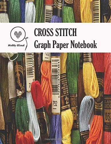 Cross Stitch Graph Paper Notebook: Graph Paper 10x10 Grid For Cross Stitch and Needlework ,Graph Paper Journal For Embroidery and Needlework Planning , cross stitch designs ,Cross Stitch Journal