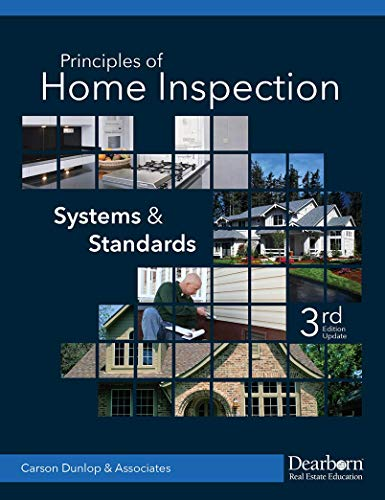 Dearborn Principles of Home Inspection: Systems and Standards, 3rd Edition (Paperback)—Comprehensive Home Inspection Book with Updated Material