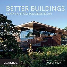 Better Buildings: Learning from Buildings in Use (English Edition) eBook: Partington, Richard, Bradbury, Simon: Amazon.es: Tienda Kindle
