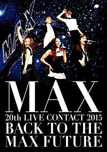MAX 20th LIVE CONTACT 2015 BACK TO THE MAX FUTURE(DVD2枚組+スマプラ)