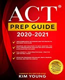 ACT Prep Guide 2020-2021: Full-Length 4 hours Practice Exam, Groundbreaking Techniques and Tips to Maximize Your Score. Practice Like The Real Thing. (College Test Preparation Book 7)