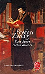 Conscience contre violence de Stefan Zweig