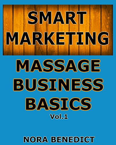 Massage Business Basics: Smart Marketing (English Edition)